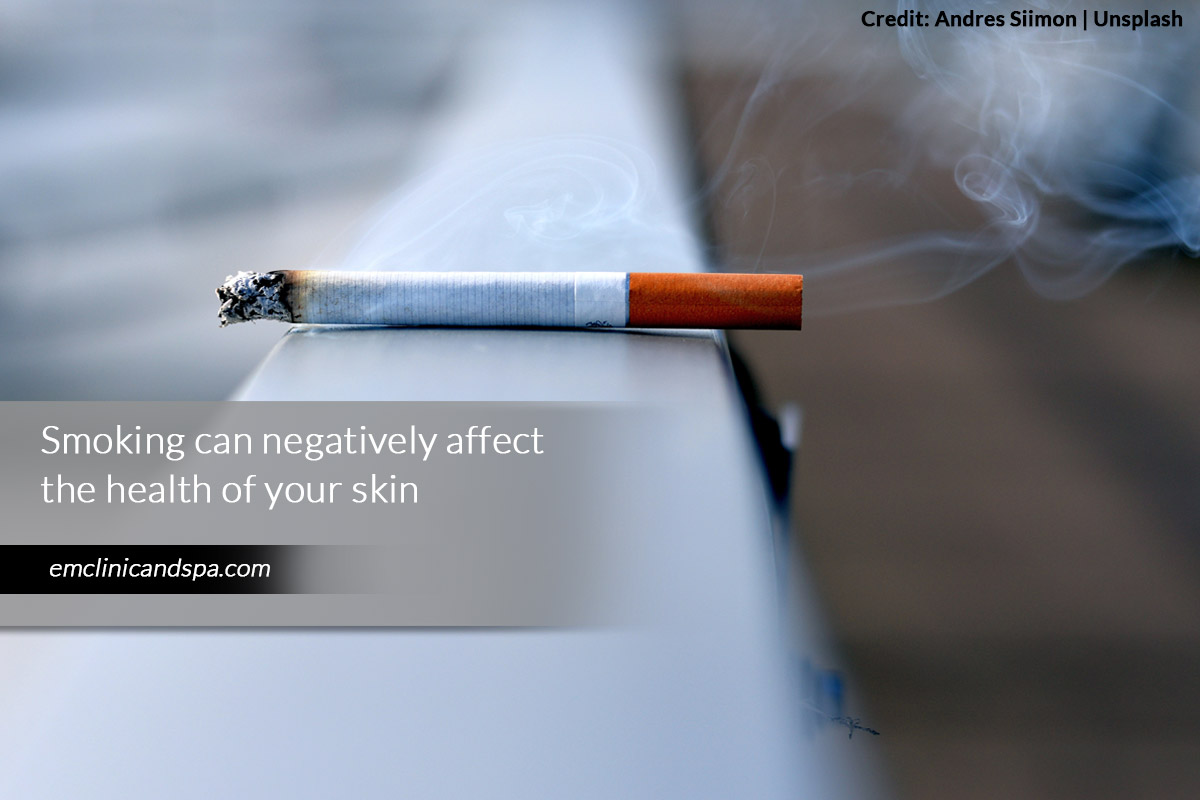Smoking can negatively affect the health of your skin